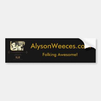 ¡Pegatina para el parachoques de Alyson Weeces! Pegatina Para Auto