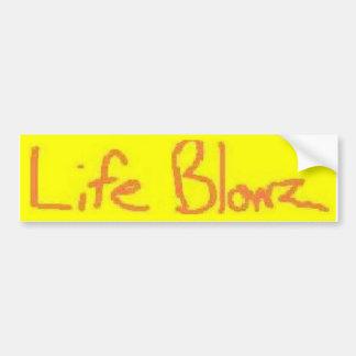 Pegatina para el parachoques de Blowz de la vida Pegatina De Parachoque