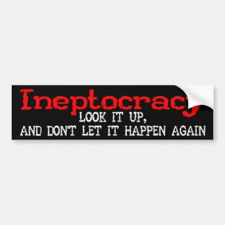Pegatina para el parachoques de Ineptocracy Etiqueta De Parachoque
