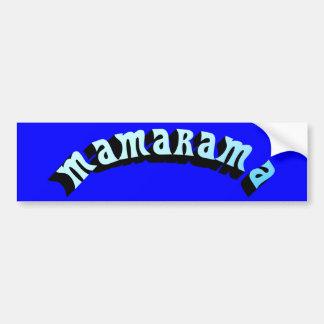 Pegatina para el parachoques de Mamarama Etiqueta De Parachoque