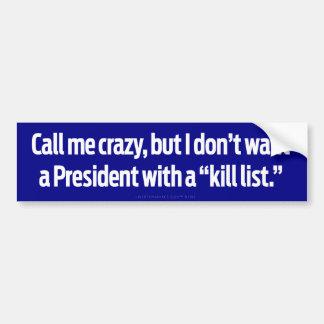 Pegatina para el parachoques de presidente Kill Li Etiqueta De Parachoque
