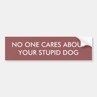 """Pegatina para el parachoques del """"perro estúpido"""" pegatina para auto"""