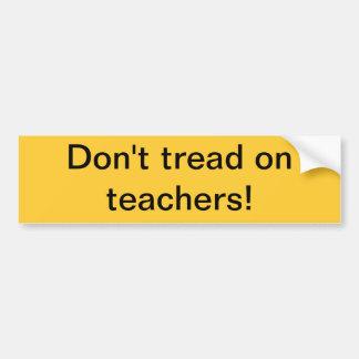 Pegatina para el parachoques: ¡no pise en profesor etiqueta de parachoque