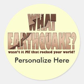 ¿Pegatinas - qué terremoto? Pegatina Redonda