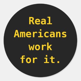 Pegatinas: Trabajo real de los americanos para él Pegatina Redonda