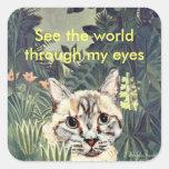 """Pegatinas: """"Vea el mundo a través gato de mis Calcomanías Cuadradass"""