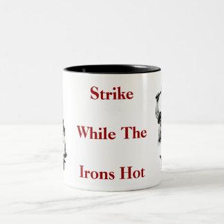 """""""Pegue mientras que la taza caliente de los hierro"""