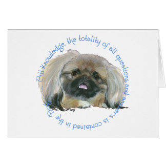 Pekingese Wisdom - All Knowledge in the Dog Card