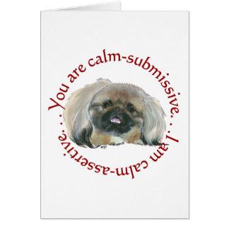Pekingese Wisdom - Calm Submissive or Assertive? Card