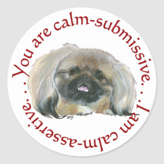 Pekingese Wisdom - Calm Submissive or Assertive? Classic Round Sticker