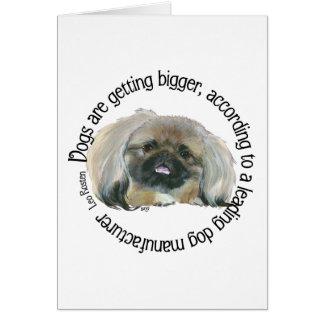 Pekingese Wisdom - Dogs are Getting Bigger Card