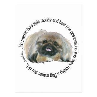 Pekingese Wisdom - Having a Dog makes you Rich Postcard