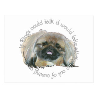 Pekingese Wisdom - If Dogs Could Talk Postcard