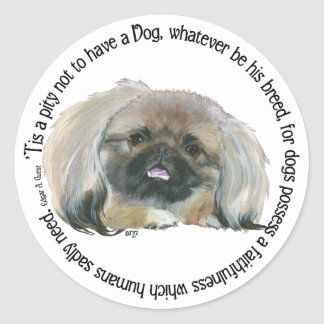 Pekingese Wisdom - Pity not to have a Dog Classic Round Sticker
