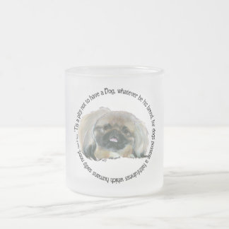 Pekingese Wisdom - Pity not to have a Dog Frosted Glass Coffee Mug