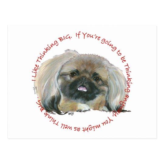 Pekingese Wisdom - Thinking BIG Postcard