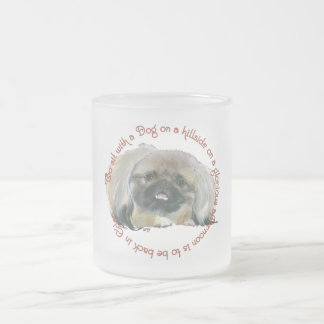 Pekingese Wisdom - To sit with a Dog on a Hillside Frosted Glass Coffee Mug