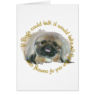 Pekingese Wit - If Dogs Could Talk Card