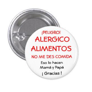 ¡PELIGRO!,  ALERGICOALIMENTOS, NO ME DES COMIDA... PIN REDONDO DE 1 PULGADA