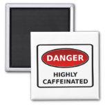 Peligro - altamente imán de Caffeinated