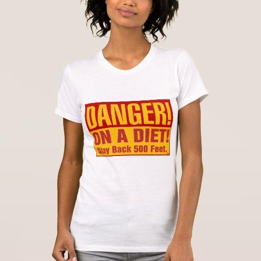 PELIGRO: En una DIETA Camiseta