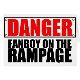 PELIGRO: Fanboy en el alboroto Tarjeta De Felicitación