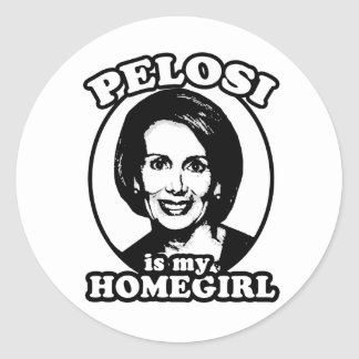 Pelosi is my homegirl classic round sticker