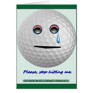 Pelota de golf - pare por favor el golpear de mí tarjeta de felicitación