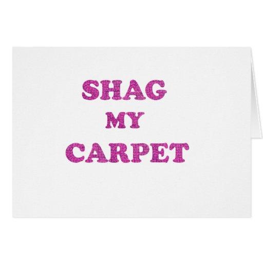 Pelusa mi alfombra tarjeta de felicitación