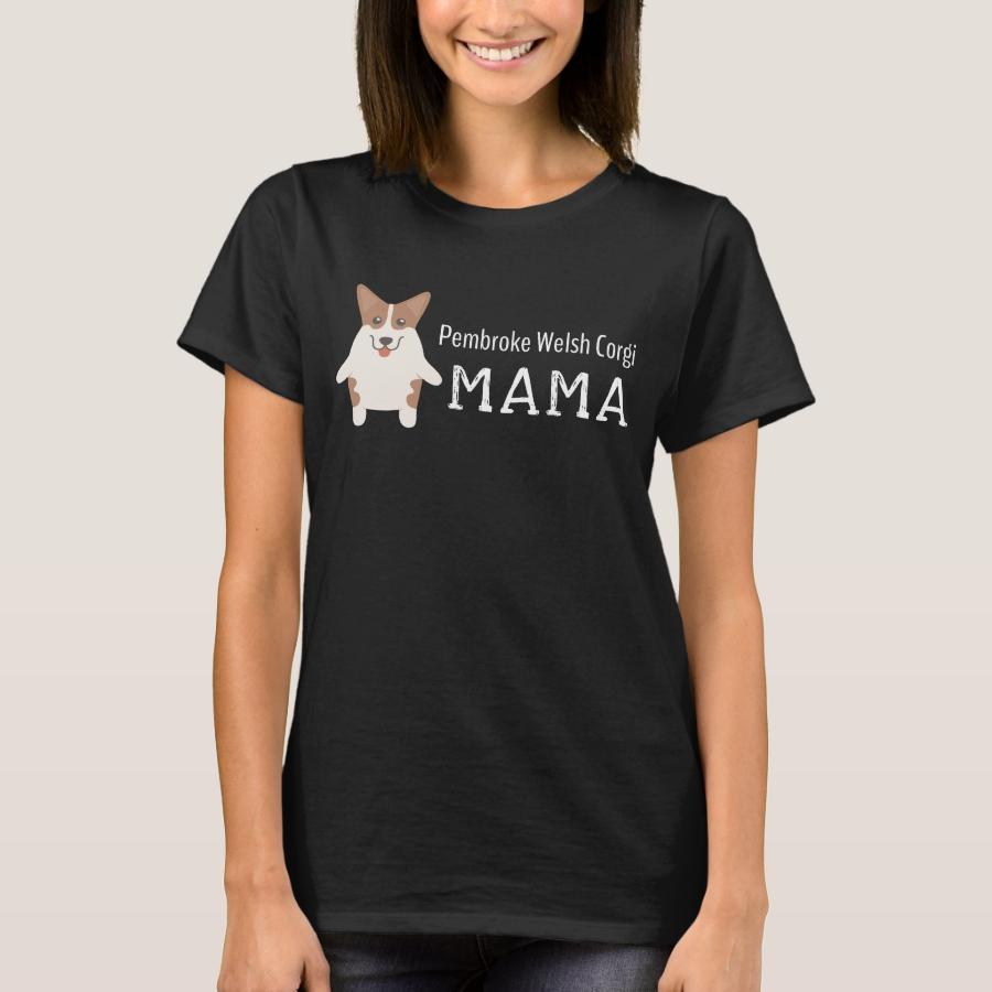 Pembroke Welsh Corgi Mama T-Shirt - Best Selling Long-Sleeve Street Fashion Shirt Designs