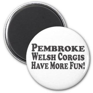 Pembroke Welsh Corgis Have More Fun! Add Pict 2 Inch Round Magnet
