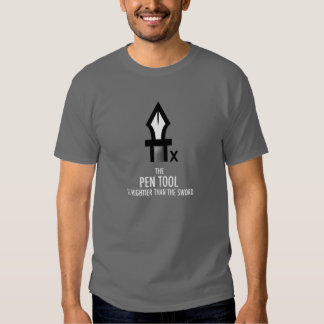 Pen Tool is Mightier Than the Sword (Black) Tees
