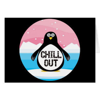 Penguin Chill Out Funny T-shirts Gifts Greeting Card