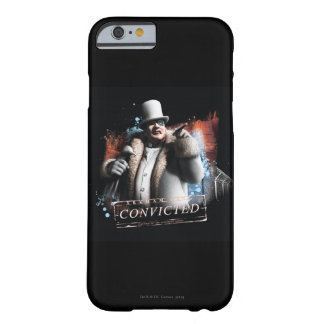 Penguin - Convicted Barely There iPhone 6 Case