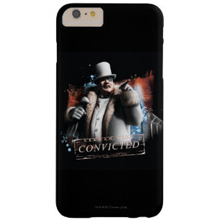 Penguin - Convicted Barely There iPhone 6 Plus Case