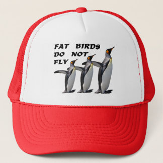 Penguin design trucker hat: Fat birds do not fly Trucker Hat