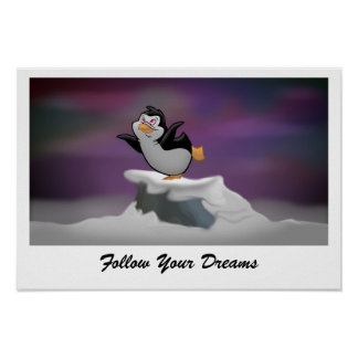 "Penguin Dreaming ""Follow Your Dreams"" Poster"