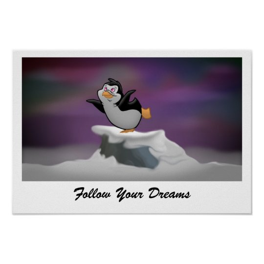"""Penguin Dreaming """"Follow Your Dreams"""" Poster"""