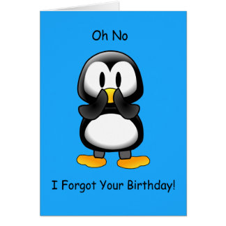 Penguin Forgot Birthday Card