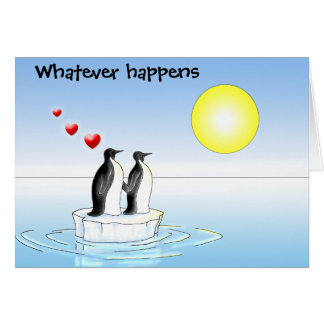 penguin valentine, Whatever happens Card
