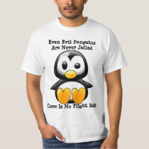 Penguins Are Never Jailed T-Shirt
