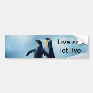 Penguins Live and let live Bumper Sticker