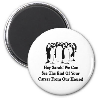 Penguins Message To Sarah Palin 2 Inch Round Magnet