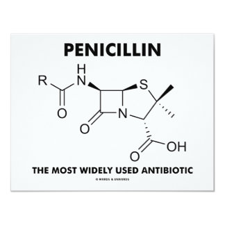 """Penicillin Most Widely Used Antibiotic (Chemistry) 4.25"""" X 5.5"""" Invitation Card"""