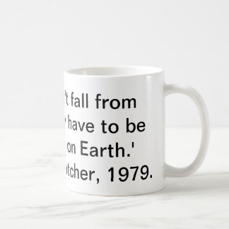 'Pennies don't fall from Heaven´- Thatcher Mug