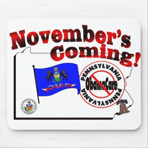 Pennsylvania Anti ObamaCare – November's Coming! Mouse Pad