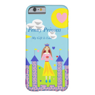 Penny Princess My Gift Is Love Barely There iPhone 6 Case