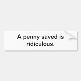 Penny saved bumper sticker