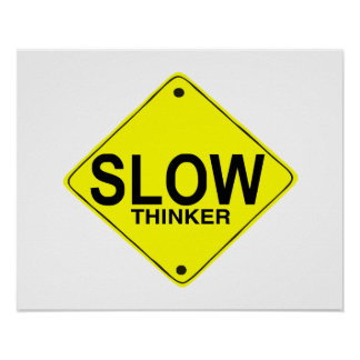 Pensador lento póster
