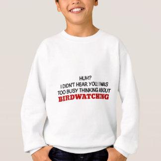 Pensamiento demasiado ocupado en Birdwatching Sudadera